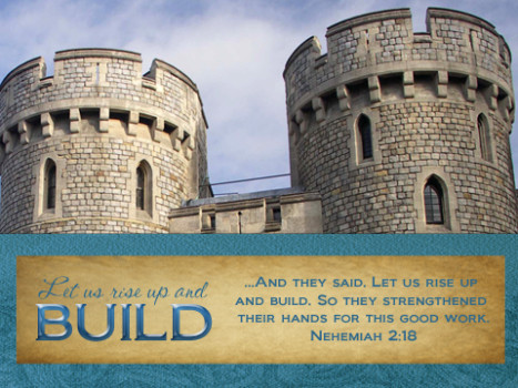 Nehemiah: Let Us Rise Up and Build